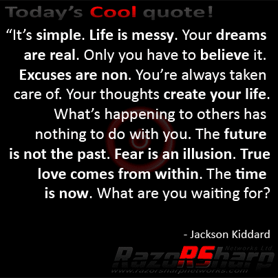 Daily Quotes Jackson Kiddard Life RazoRSharp Networks Awesome The Future Is Now Quote