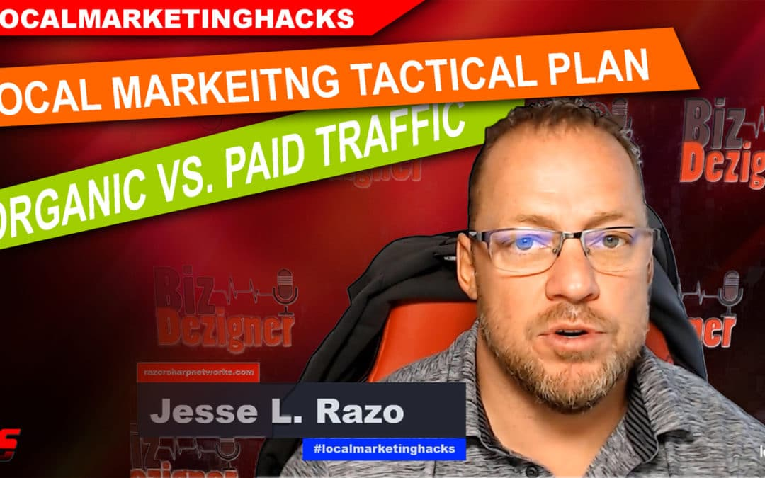 Local Marketing Traffic Hacks Paid Vs. Organic Traffic